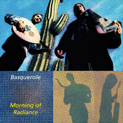 Basquerole: Morning of Radiance